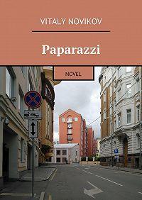 Vitaly Novikov -Paparazzi. Novel