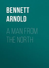 Arnold Bennett -A Man from the North