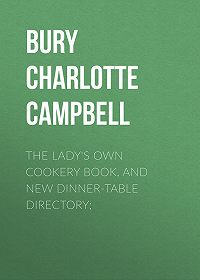 Charlotte Bury -The Lady's Own Cookery Book, and New Dinner-Table Directory;