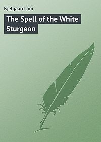 Jim Kjelgaard -The Spell of the White Sturgeon