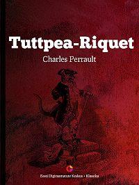 Charles Perrault -Tuttpea-Riquet