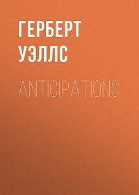 Герберт Уэллс -Anticipations
