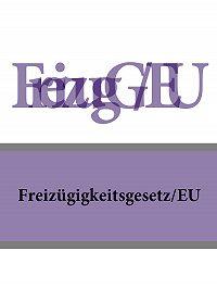 Deutschland -Freizügigkeitsgesetz/EU – FreizügG/EU