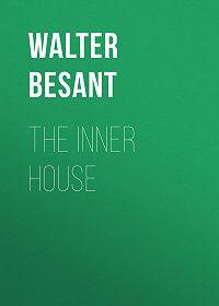 Walter Besant -The inner house