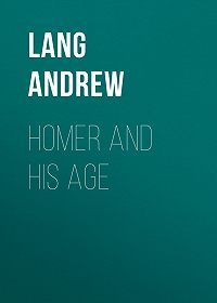 Andrew Lang -Homer and His Age