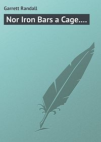 Randall Garrett -Nor Iron Bars a Cage....