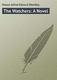 Alfred Mason -The Watchers: A Novel