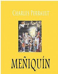 Perrault Charles -Meñiquín