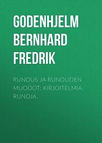 Bernhard Godenhjelm -Runous ja runouden muodot: Kirjoitelmia. Runoja.
