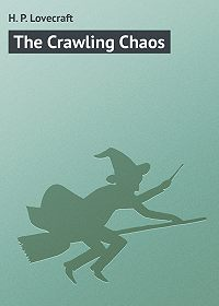 H. Lovecraft -The Crawling Chaos