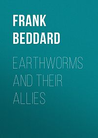 Frank Beddard -Earthworms and Their Allies