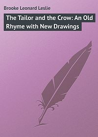 Leonard Brooke -The Tailor and the Crow: An Old Rhyme with New Drawings