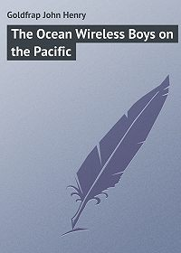 John Goldfrap -The Ocean Wireless Boys on the Pacific