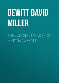 David DeWitt -The Judicial Murder of Mary E. Surratt