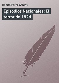 Benito Pérez -Episodios Nacionales: El terror de 1824