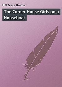 Grace Hill -The Corner House Girls on a Houseboat