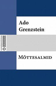 Ado Grenzstein -Mõttesalmid