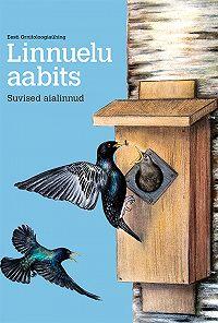 Eesti Ornitoloogiaühing -Linnuelu aabits. Suvised aialinnud