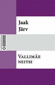 Jaak Järv -Vallimäe neitsi