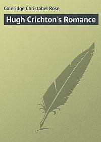 Christabel Coleridge -Hugh Crichton's Romance