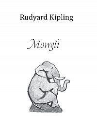 Kipling Rudyard - Mowgli (ENG)