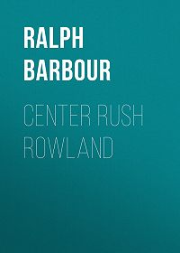 Ralph Barbour -Center Rush Rowland
