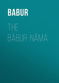 Babur -The Bābur-nāma