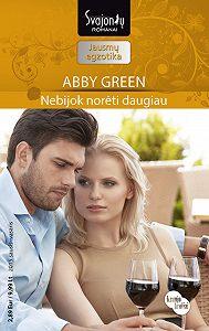 Abby Green -Nebijok norėti daugiau