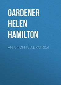 Helen Gardener -An Unofficial Patriot