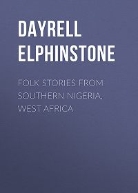 Elphinstone Dayrell -Folk Stories from Southern Nigeria, West Africa