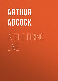 Arthur Adcock -In The Firing Line