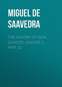 Miguel Cervantes -The History of Don Quixote, Volume 1, Part 02