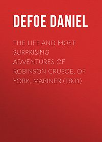 Daniel Defoe -The Life and Most Surprising Adventures of Robinson Crusoe, of York, Mariner (1801)