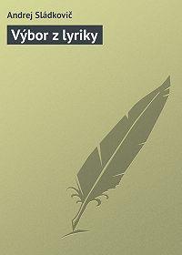 Andrej Sládkovič -Výbor z lyriky