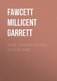 Millicent Fawcett -Some Eminent Women of Our Times