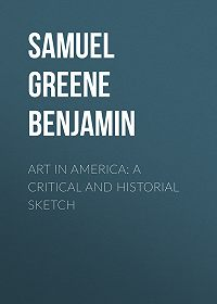 Samuel Greene Wheeler (S.G.W.) Benjamin -Art in America: A Critical and Historial Sketch