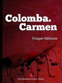 Prosper Merimee -Colomba. Carmen