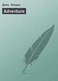 Джек Лондон -Adventure