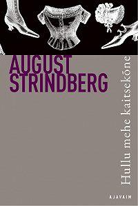 August Strindberg -Hullu mehe kaitsekõne. Sari Ajavaim