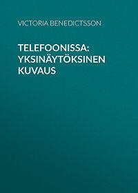 Victoria Benedictsson -Telefoonissa: Yksinäytöksinen kuvaus
