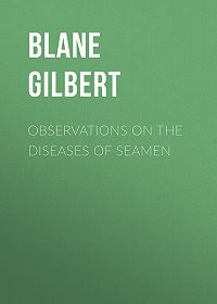 Gilbert Blane -Observations on the Diseases of Seamen
