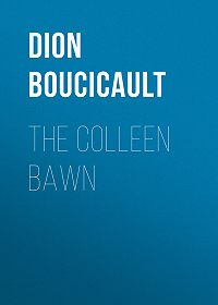 Dion Boucicault -The Colleen Bawn