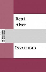 Betti Alver -Invaliidid