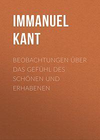 Immanuel Kant -Beobachtungen über das Gefühl des Schönen und Erhabenen