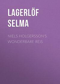 Selma Lagerlöf -Niels Holgersson's Wonderbare Reis