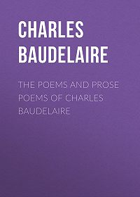 Charles Baudelaire -The Poems and Prose Poems of Charles Baudelaire