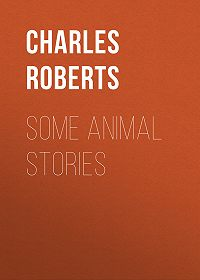 Charles Roberts -Some Animal Stories