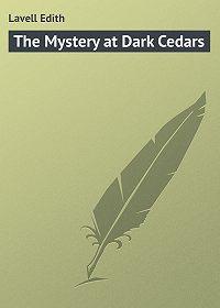 Edith Lavell -The Mystery at Dark Cedars