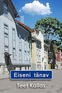 Teet Kallas - Eiseni tänav