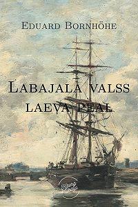 Eduard Bornhöhe -Labajalavalss laeva peal